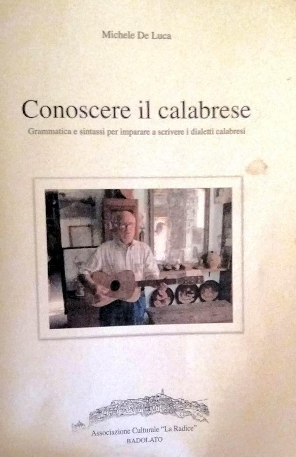 """09f25f9f9b Il lungo sottotitolochiarisce che si tratta di una """"Grammatica e sintassi  per imparare a scrivere i dialetti calabresi"""". Pubblicato dall'Associazione  ..."""